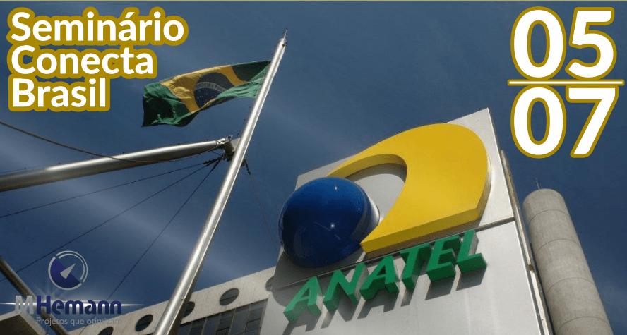Seminário Conecta Brasil – ANATEL irá debater Regulamentações SCM