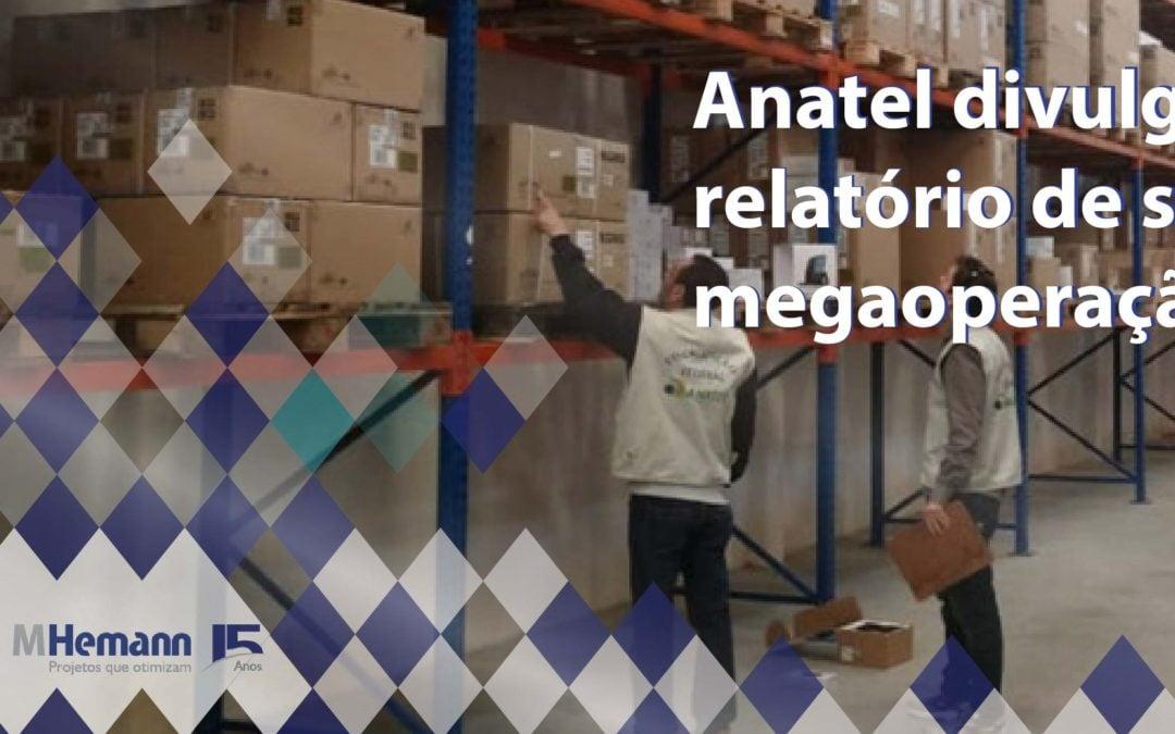 Anatel divulga relatório da operação que apreendeu 25 mil equipamentos não homologados