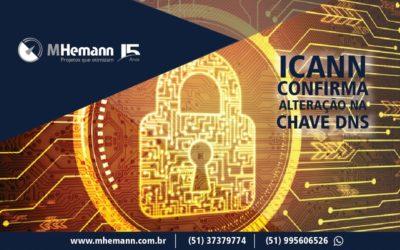 ICANN aprova a alteração da chave da raiz do DNS pela primeira vez