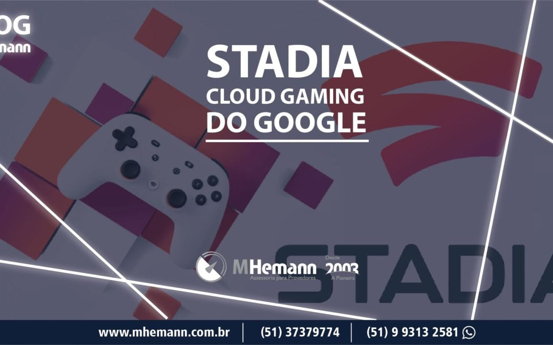 STADIA. Google anuncia entrada no mercado de cloud gaming com OTT em 2019